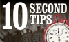 Ten second tips