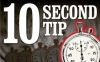 Ten second tip